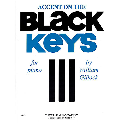 Willis Music Accent on the Black Keys (Mid-Inter Level) Willis Series by William Gillock