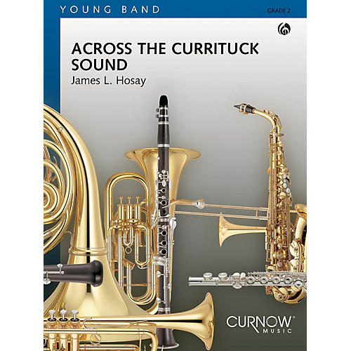 Curnow Music Across the Currituck Sound (Grade 2 - Score and Parts) Concert Band Level 2 Composed by James L. Hosay