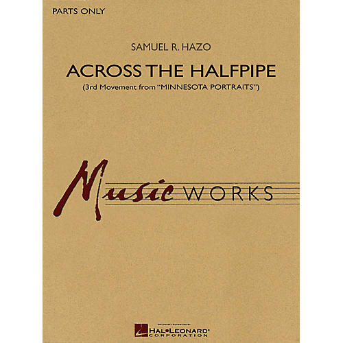 Hal Leonard Across the Halfpipe (3rd Movement from Minnesota Portraits) Concert Band Level 5 by Samuel R. Hazo