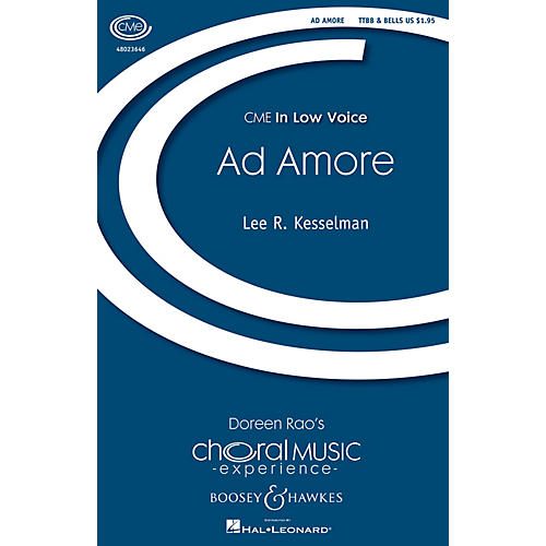 Boosey and Hawkes Ad Amore (CME In Low Voice) TTBB A Cappella composed by Lee Kesselman