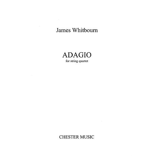Chester Music Adagio (String Quartet) Music Sales America Series Softcover Composed by James Whitbourn