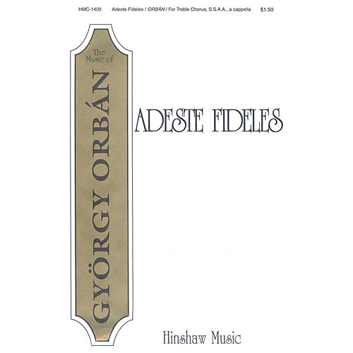 Hinshaw Music Adeste Fideles SSAA composed by Gyorgy Orban