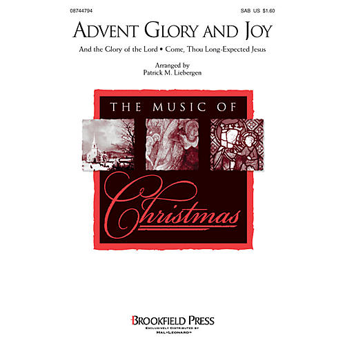 Brookfield Advent Glory and Joy SAB arranged by Patrick M. Liebergen