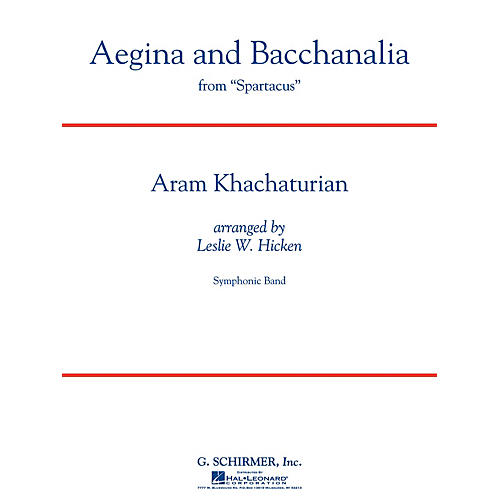 G. Schirmer Aegina and Bacchanalia (from Spartacus) Concert Band Level 5 Composed by Aram Khachaturian
