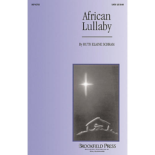 Brookfield African Lullaby SATB arranged by Ruth Elaine Schram