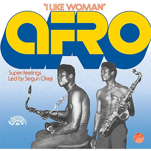 Alliance Afro Super-Feelings Led by Segun Okeji - I Like Woman