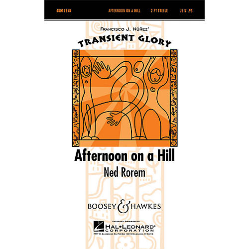 Boosey and Hawkes Afternoon on a Hill (Transient Glory Series) 2-Part composed by Ned Rorem