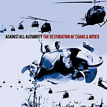 Against All Authority - The Restorations Of Chaos and Order