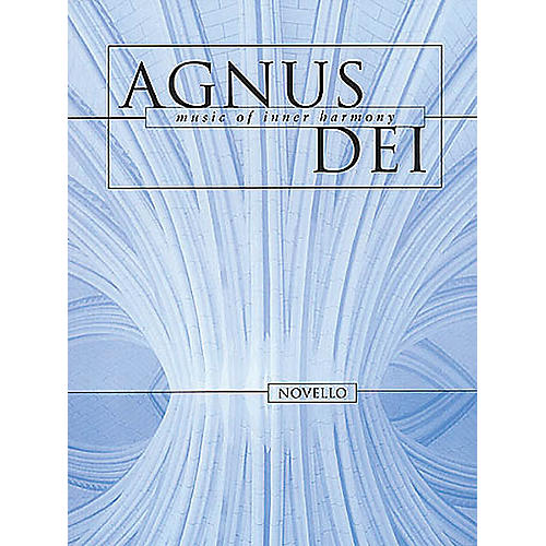 Novello Agnus Dei (Music of Inner Harmony) SATB Composed by Various