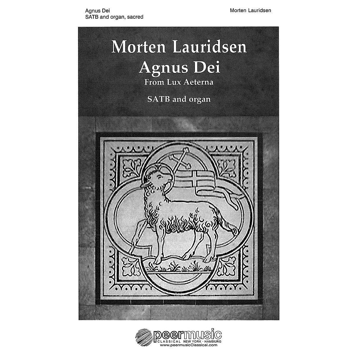 Peer Music Agnus Dei (from Lux Aeterna SATB and Organ) Composed by Morten Lauridsen
