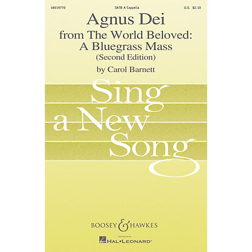 Boosey and Hawkes Agnus Dei (from The World Beloved: A Bluegrass Mass) SATB a cappella by Carol Barnett