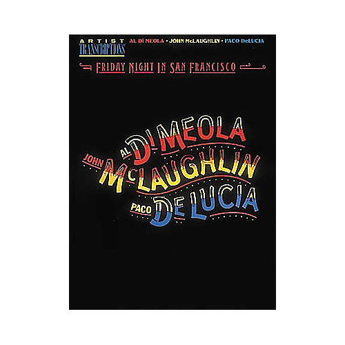 Hal Leonard Al Di Meola, John McLaughlin and Paco DeLucia - Friday Night in San Francisco Book