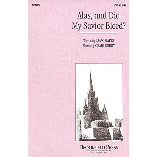 Hal Leonard Alas, and Did My Savior Bleed? SATB composed by Craig Curry