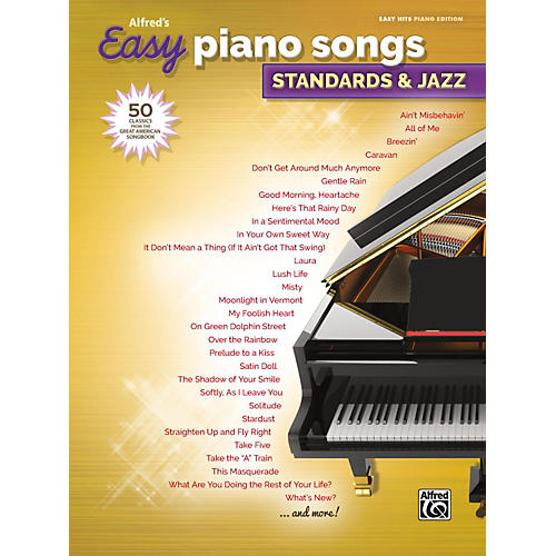 Alfred Alfred's Easy Piano Songs: Standards & Jazz Easy Hits Piano Songbook