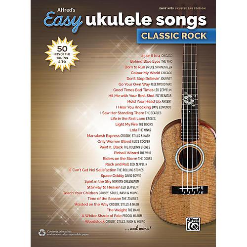 Alfred Alfred's Easy Ukulele Songs: Classic Rock - Easy Hits Ukulele TAB