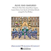 Arrangers Alive & Amplified Marching Band Level 3 Arranged by Tom Wallace