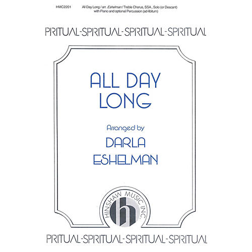 Hinshaw Music All Day Long 3 Part arranged by Darla Eshelman