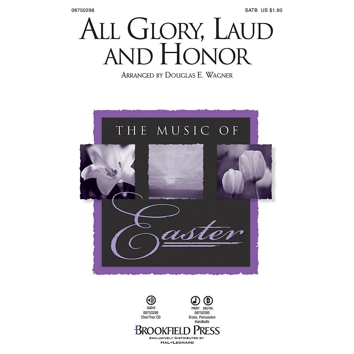 Brookfield All Glory, Laud and Honor CHOIRTRAX CD Arranged by Douglas E. Wagner