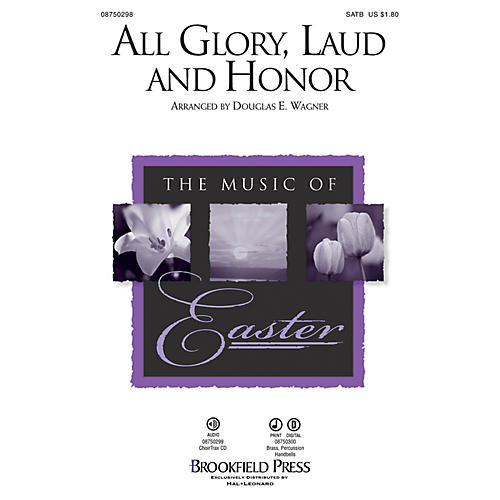 Brookfield All Glory, Laud and Honor SATB arranged by Douglas E. Wagner