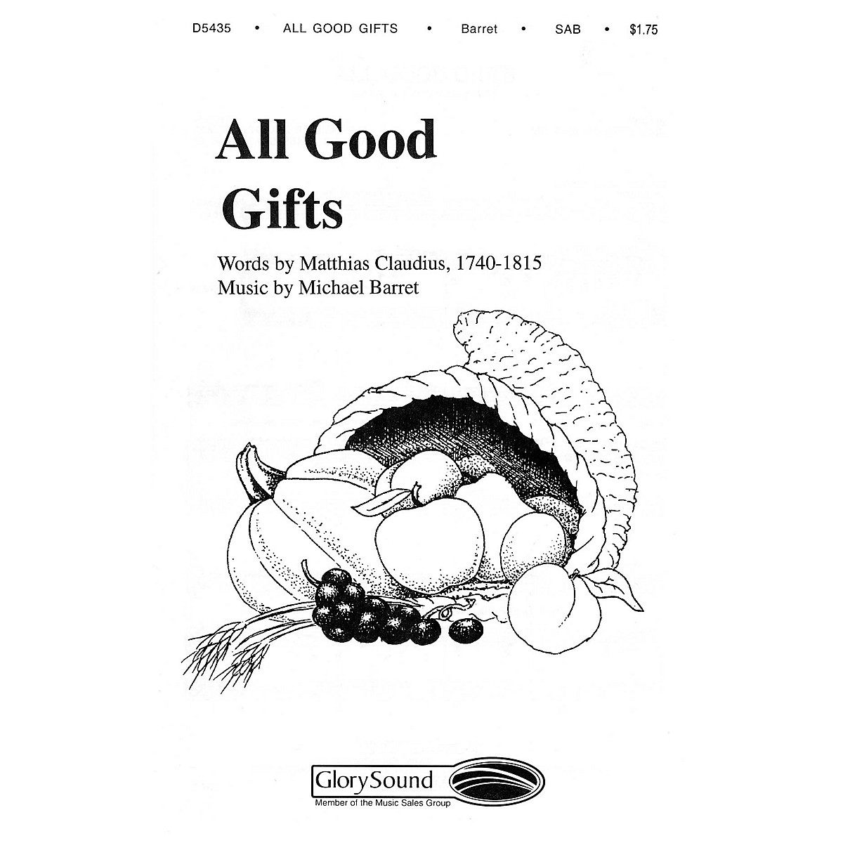 Shawnee Press All Good Gifts SAB composed by Michael Barrett