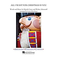 Arrangers All I Want for Christmas Is You Concert Band Level 3 by Mariah Carey Arranged by Larry Kerchner
