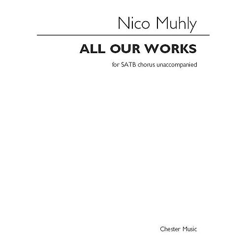 Chester Music All Our Works SATB a cappella Composed by Nico Muhly