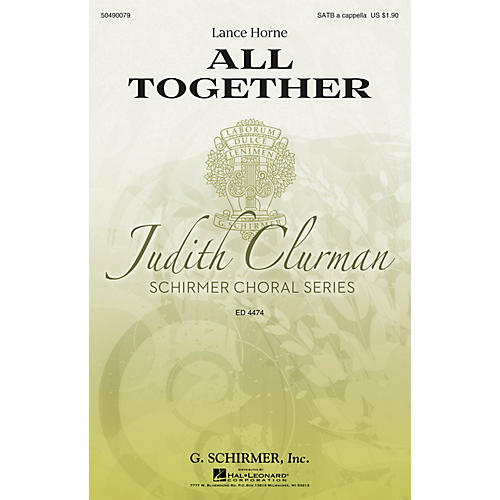 G. Schirmer All Together (Judith Clurman Choral Series) SATB a cappella composed by Lance Horne