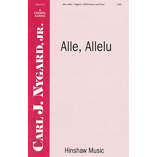 Hinshaw Music Alle, Allelu SATB composed by Carl Nygard, Jr.