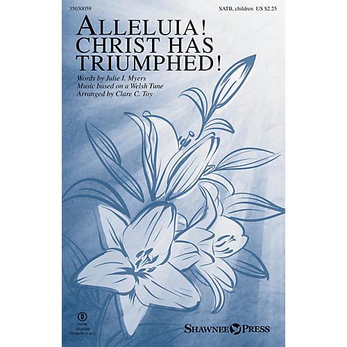 Shawnee Press Alleluia! Christ Has Triumphed! SATB/CHILDREN'S CHOIR arranged by Clare C. Toy