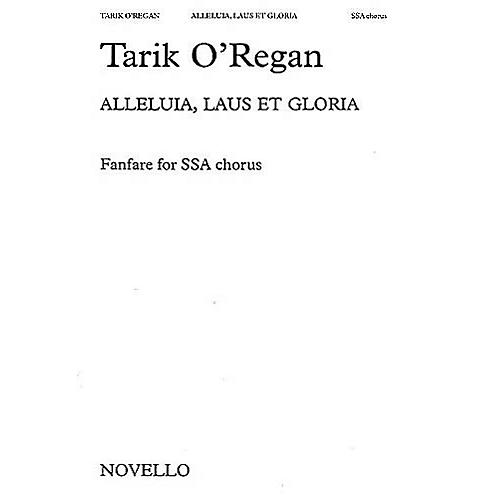 Novello Alleluia, Laus Et Gloria SSA A Cappella Composed by Tarik O'Regan