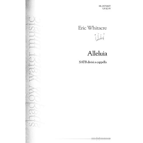 Shadow Water Music Alleluia SATB DV A Cappella composed by Eric Whitacre