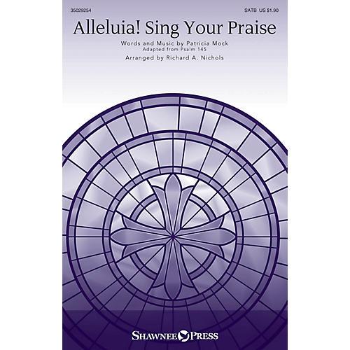 Shawnee Press Alleluia! Sing Your Praise SATB arranged by Richard A. Nichols