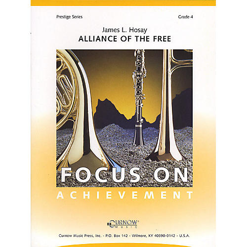 Curnow Music Alliance of the Free (Grade 4 - Score Only) Concert Band Level 4 Composed by James L. Hosay