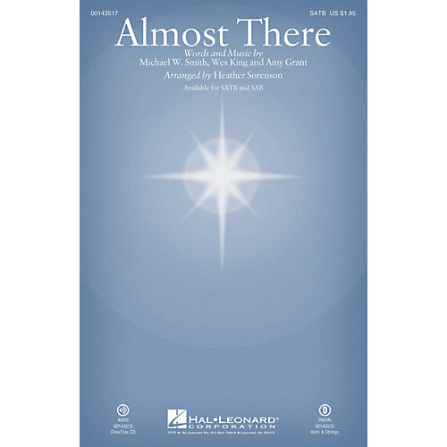 Hal Leonard Almost There SAB by Michael W. Smith Arranged by Heather Sorenson