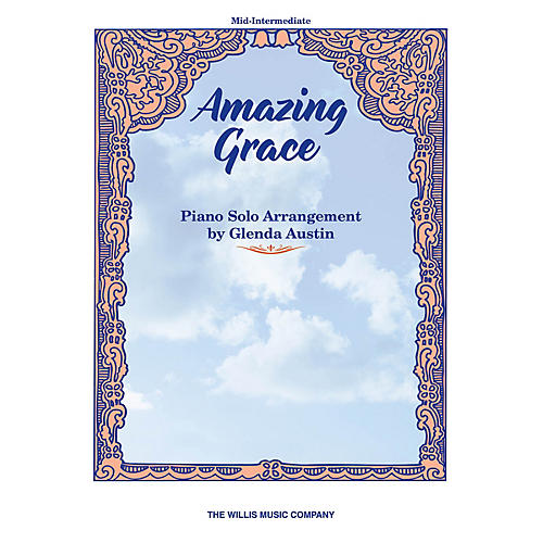 Willis Music Amazing Grace (Mid-Inter Level) Willis Series by John Newton