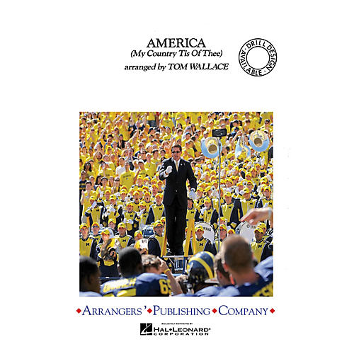 Arrangers America (My Country 'Tis of Thee) Marching Band Level 3 Arranged by Tom Wallace