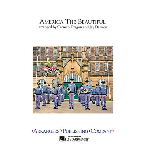 Arrangers America the Beautiful Marching Band Level 3 Arranged by Carmen Dragon