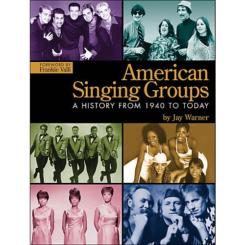 Hal Leonard American Singing Groups: A History 1940 To Today