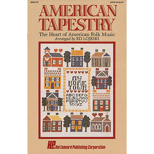 Hal Leonard American Tapestry (Medley of American Folk Music) SATB arranged by Ed Lojeski