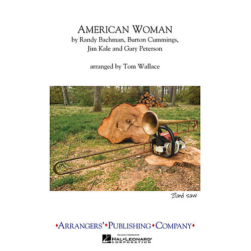 Arrangers American Woman Marching Band Level 3 Arranged by Tom Wallace