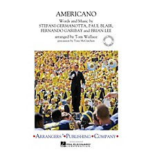 Arrangers Americano Marching Band Level 3 by Lady Gaga Arranged by Tom Wallace