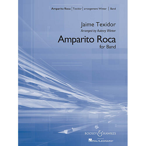 Boosey and Hawkes Amparito Roca (Spanish March) Concert Band Composed by Jaime Texidor Arranged by Aubrey Winter