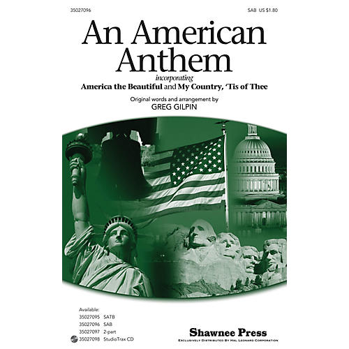 Hal Leonard An American Anthem (incorporating America, the Beautiful and My Country, 'Tis of Thee) SAB by Greg Gilpin