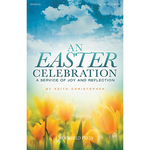 Brookfield An Easter Celebration (A Service of Joy and Reflection) SATB composed by Keith Christopher