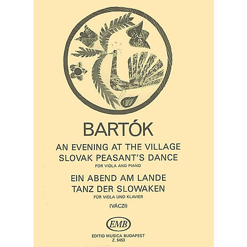 Editio Musica Budapest An Evening in the Village - Slovak Peasant's Dance (Viola and Piano) EMB Series Composed by Béla Bartók