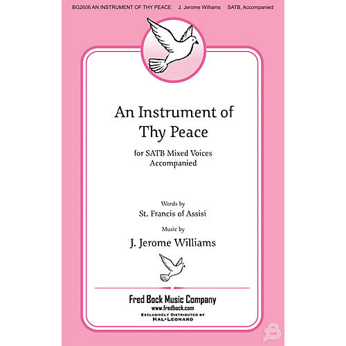 Fred Bock Music An Instrument of Thy Peace SATB composed by J. Jerome Williams