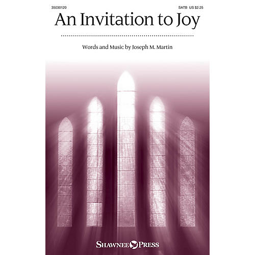 Shawnee Press An Invitation to Joy SATB composed by Joseph M. Martin