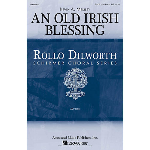 G. Schirmer An Old Irish Blessing (Rollo Dilworth Choral Series) SATB composed by Kevin Memley