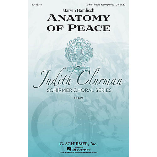 G. Schirmer Anatomy of Peace (Judith Clurman Choral Series) 3 Part Treble composed by Marvin Hamlisch