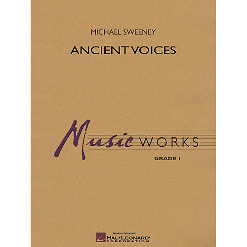 Hal Leonard Ancient Voices Concert Band Level 1.5 Composed by Michael Sweeney